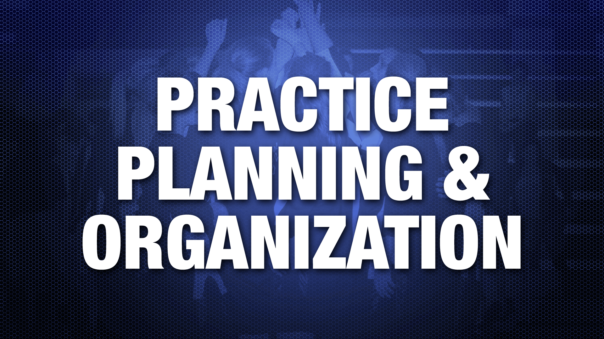 Practice-Planning-and-Organization