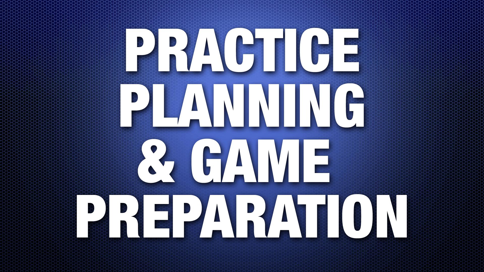 PracticePlanning&GamePreparation