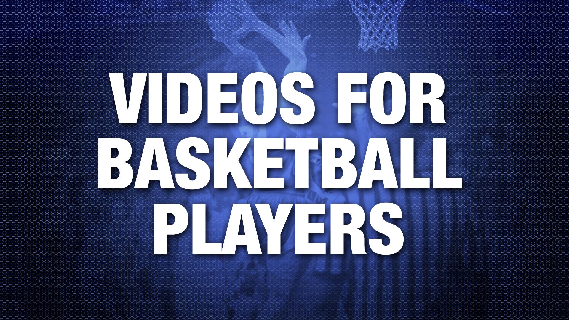 VideosForBasketballPlayers
